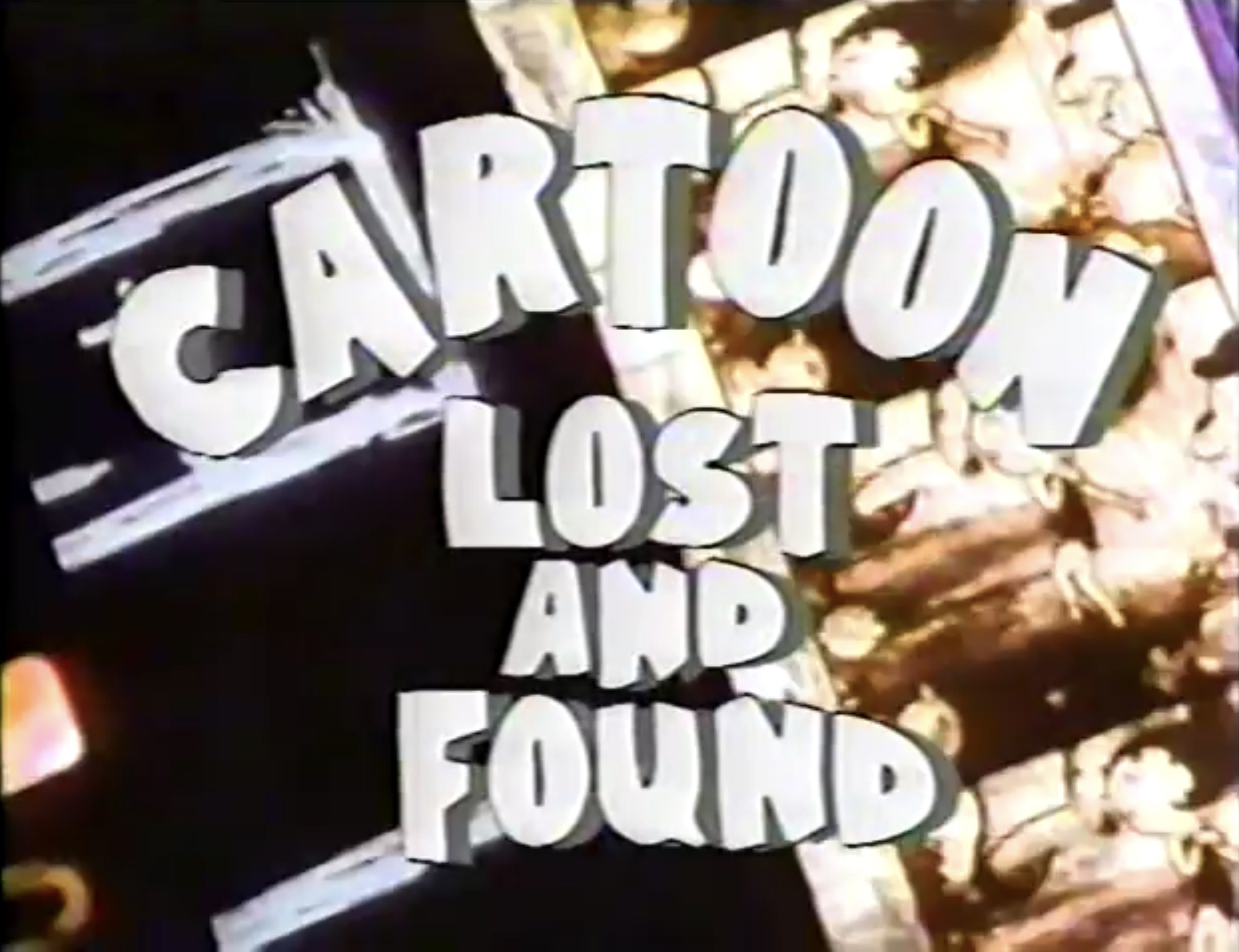 Cartoon Lost And Found - Cartoon Lost and Found (found live-action/animated Nick at Nite special; 1990)