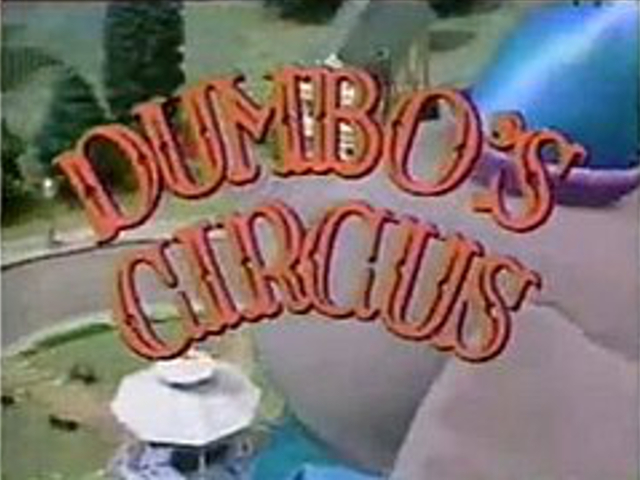 Dumbo Circus (1 episode) - Dumbo's Circus (partially found Disney Channel live action puppet TV series; 1985-1986)