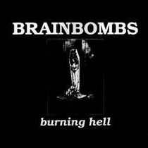 "BrainBombs' 1992 album, ""Burning Hell""."